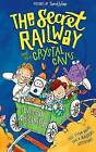 The Secret Railway and the Crystal Caves by Wendy Meddour (Paperback, 2016)