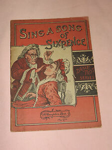 VINTAGE 1800S BOOK  SING A SONG OF SIXPENCE BOOKLET by McLOUGHLIN BROS