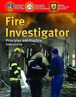 Fire Investigator: Principles and Practice to NFPA 921 and 1033 by IAFC, International Association of Arson Investigators (Paperback, 2010)