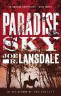 Paradise Sky by Joe R Lansdale (Hardback, 2015)