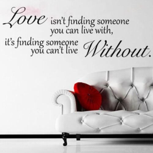 Love isn/'t finding someone Removable Wall Stickers Home Decal Quote Vinyl Decor