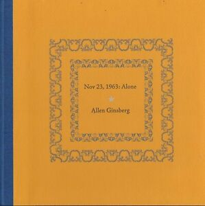 ALLEN-GINSBERG-034-NOV-23-1963-ALONE-034-LIMITED-EDITION-OF-20-HARDCOVER-COPIES-2013
