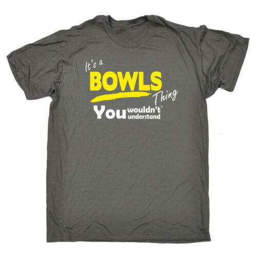 Its A Bowls Thing à Understand MENS T-SHIRT tee birthday surname family custom