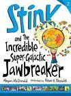 Stink and the Incredible Super-Galactic Jawbreaker by Megan McDonald (Hardback, 2013)