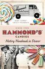 Hammond's Candies: History Handmade in Denver by Mary  Corky  Treacy Thompson (Paperback / softback, 2014)