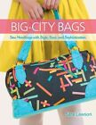 Big-city Bags: Sew Handbags with Style, Sass, and Sophistication by Sara Lawson (Paperback, 2014)