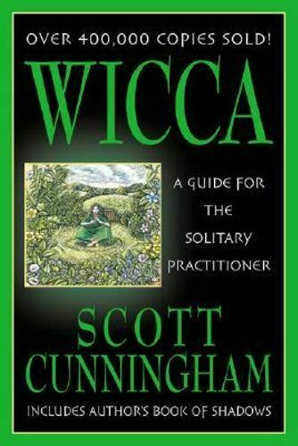 NEW Wicca - Guide For Solitary Practitioner By Scott Cunningham Paperback