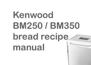 Kenwood BM250  BM350 bread recipe manual 52 pages - Falkirk, United Kingdom - Kenwood BM250  BM350 bread recipe manual 52 pages - Falkirk, United Kingdom