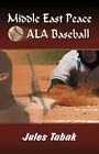 Middle East Peace ALA Baseball by Jules Tabak (Paperback / softback, 2007)