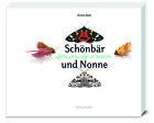 Schönbär und Nonne von Armin Dett (Gebundene Ausgabe)