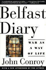 Belfast Diary: War as a Way of Life by John Conroy (Paperback, 1993)