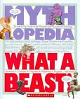 What a Beast!: A Look-It-Up Guide to the Monsters and Mutants of Mythology by Sophia Kelly (Paperback / softback, 2009)