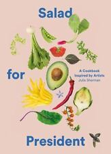 Salad for President: A Cookbook Inspired by Artists by Julia Sherman  NEW!
