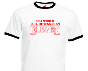 """Stranger Things inspired /""""in a world full of tens be an eleven/"""" T shirt FDC"""