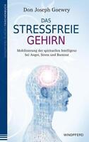 Das stressfreie Gehirn von Don Joseph Goewey