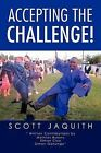Accepting the Challenge! by Scott Jaquith (Paperback / softback, 2012)
