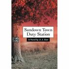 Sundown Town Duty Station by J J Zerr (Paperback / softback, 2013)