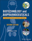 Biotechnology and Biopharmaceuticals: Transforming Proteins and Genes into Drugs by Rodney J. Y. Ho, Milo Gibaldi (Paperback, 2013)