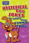 Hysterical Dog Jokes to Tickle Your Funny Bone by Felicia Lowenstein Niven (Hardback, 2014)