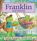 Franklin and Harriet by Paulette Bourgeois (Paperback, 2002)