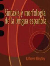 Sintaxis y morfologia de la lengua espanola by Wheatley, Kathleen