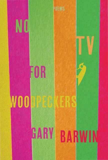 No TV for Woodpeckers, Barwin, Gary, New Book
