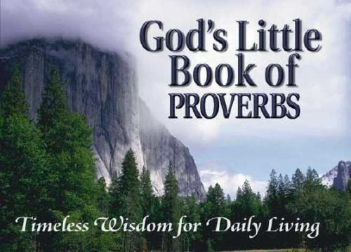 NEW - God's Little Book of Proverbs: Timeless Wisdom for Daily Living
