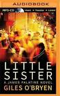 Little Sister by Giles O'Bryen (CD-Audio, 2016)