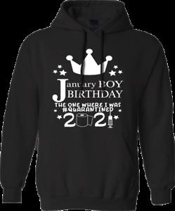 Lockdown Birthday January BOYS Hoodie Vaccine celebration funny Mens Gift TOP