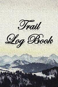 Trail Log Book: Prompt Hiking journal with room for pictures, ... by Gear, Trail
