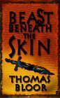 Beast Beneath the Skin by Thomas Bloor (Paperback, 2006)