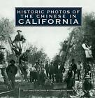 Historic Photos of the Chinese in California by Hannah Clayborn (Hardback, 2009)