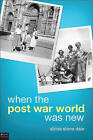 When the Post War World Was New by Alzina Stone Dale (Paperback / softback, 2010)