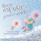 Where Do Fairies Go When it Snows by Liza Gardner Walsh (Hardback, 2015)