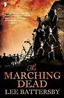 The Marching Dead by Lee Battersby (Paperback / softback, 2013)