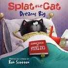 Splat the Cat: Splat the Cat Dreams Big by Rob Scotton (2013, Paperback)
