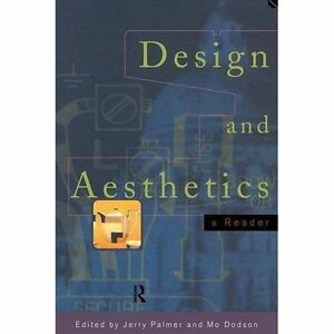 DESIGN & AESTHETICS: A READER by Jerry Palmer, Mo Dodson * theory debate culture