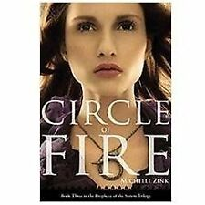 Circle of Fire (Prophecy of the Sisters Trilogy) by Zink, Michelle