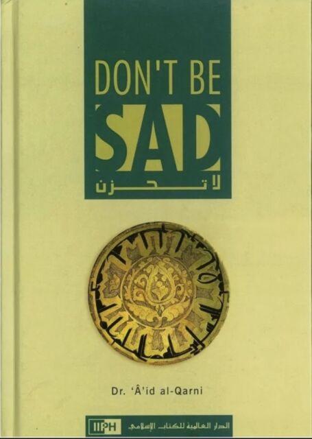 Don't Be Sad - (Dont Be Sad) Dr A'id al Qarni - IIPH-(HB)