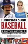 The Underground Baseball Encyclopedia: Baseball Stuff You Never Needed to Know and Can Certainly Live Without by Robert Schnakenberg (Paperback / softback, 2010)