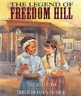 The Legend of Freedom Hill by Linda Jacobs Altman (Paperback, 2004)