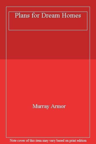 Plans for Dream Homes,Murray Armor