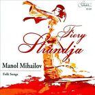 Fiery Strandja: Folk Songs by Manol Mihailov (CD, 2012, Gega New)