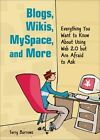 Blogs, Wikis, Myspace, and More: Everything You Want to Know About Using Web 2.0 But are Afraid to Ask by Terry Burrows (Paperback, 2008)