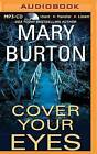 Cover Your Eyes by Mary Burton (CD-Audio, 2015)