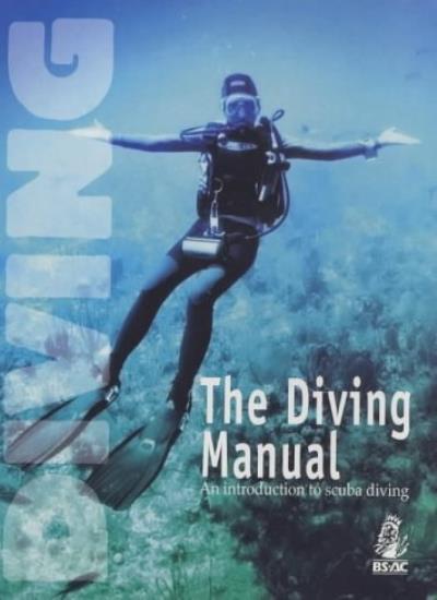 The Diving Manual By Deric Ellerby, Paul Critcher, Bob Brading,etc., Ian Legge,