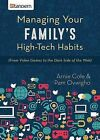 Managing Your Family's High-Tech Habits: (From Video-Games to the Dark Side of the Web) by Arnie Cole, Pam Ovwigho (Paperback / softback, 2015)