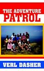 The Adventure Patrol 9781420877199 by Verl Dasher Book