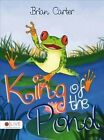 King of the Pond by Brian Carter (Paperback / softback, 2014)
