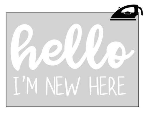 Hello I/'m New Here Baby Fun Slogan Gift Iron On T-Shirt Babygrow Transfer Vinyl